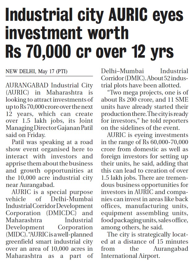 Industrial city AURIC eyes investment worth Rs 70,000 cr over 12 yrs (Published on The Hitavada, Dated 18 May 2019 - Page 11)